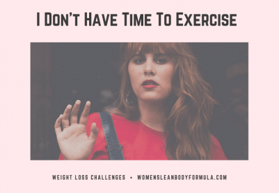 I Do Not Have Time To Exercise