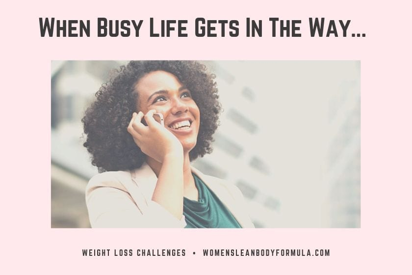 Losing Weight When Busy Life Gets In The Way